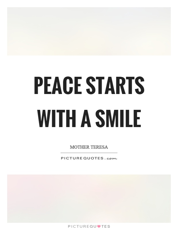 Peace starts with a smile Picture Quote #1