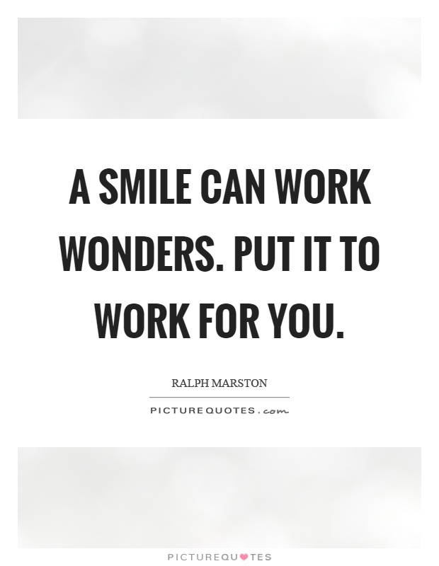 A smile can work wonders. Put it to work for you Picture Quote #1