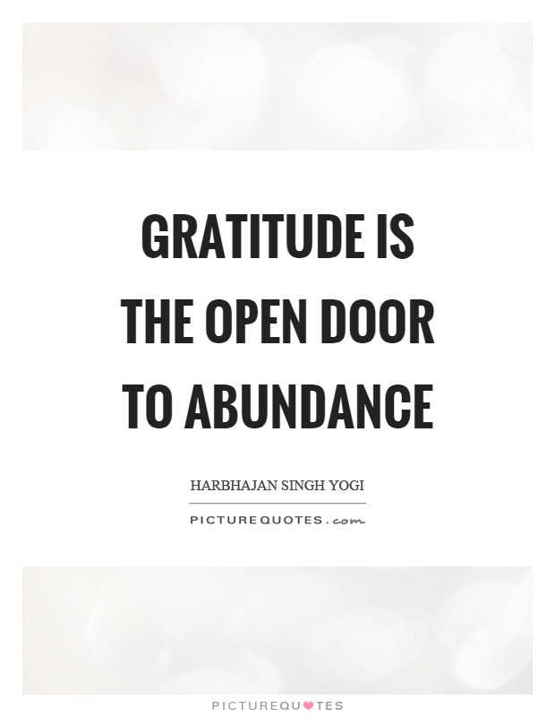Gratitude is the open door to abundance Picture Quote #1
