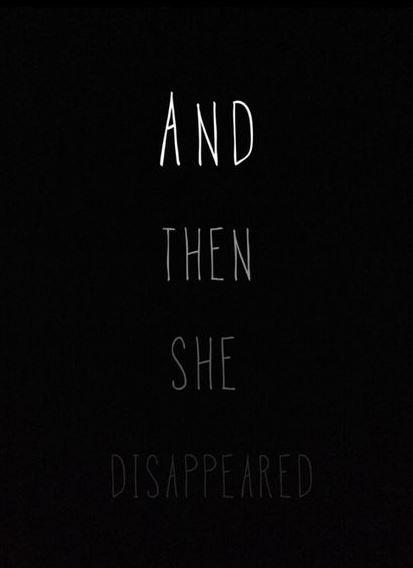 And then she disappeared | Picture Quotes