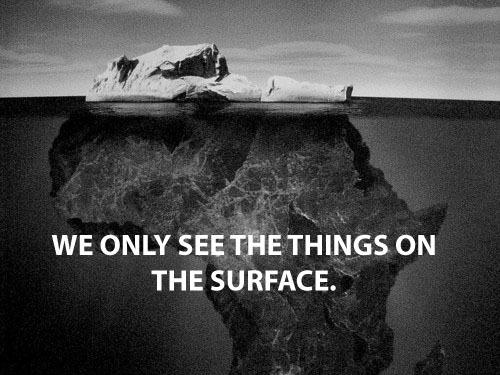 We only see things on the surface Picture Quote #1