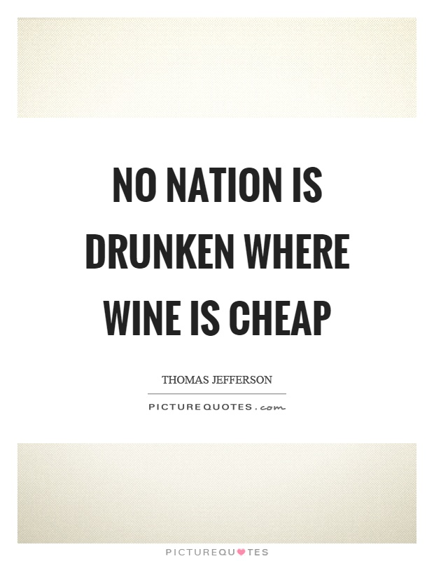 No nation is drunken where wine is cheap Picture Quote #1