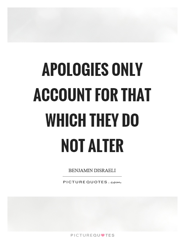 Apologies only account for that which they do not alter Picture Quote #1