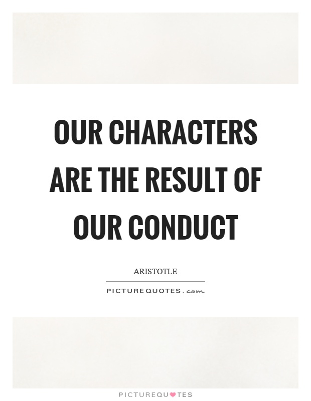 Our characters are the result of our conduct Picture Quote #1