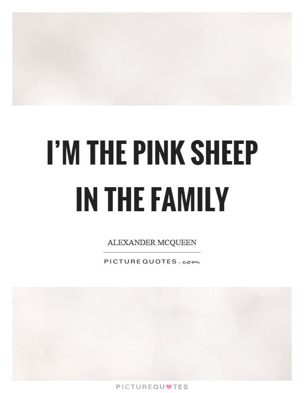 I'm the pink sheep in the family Picture Quote #1