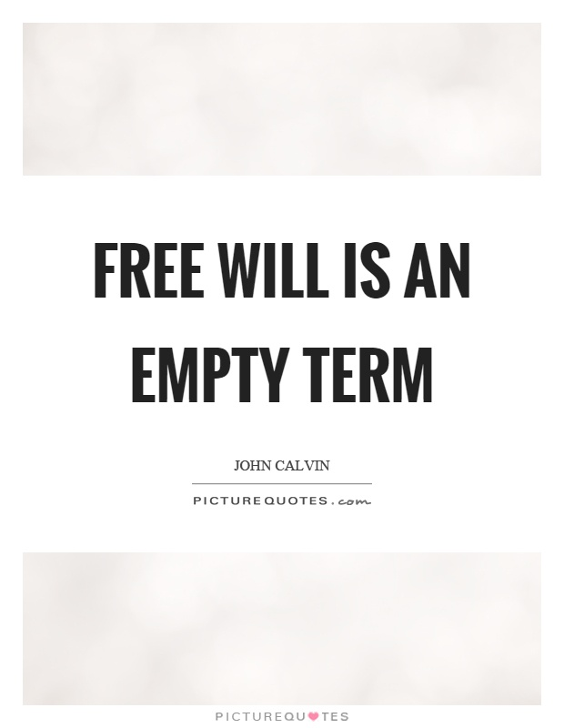 Free will is an empty term Picture Quote #1