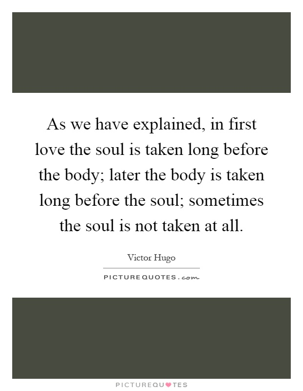 as we have explained in first love the soul is taken long