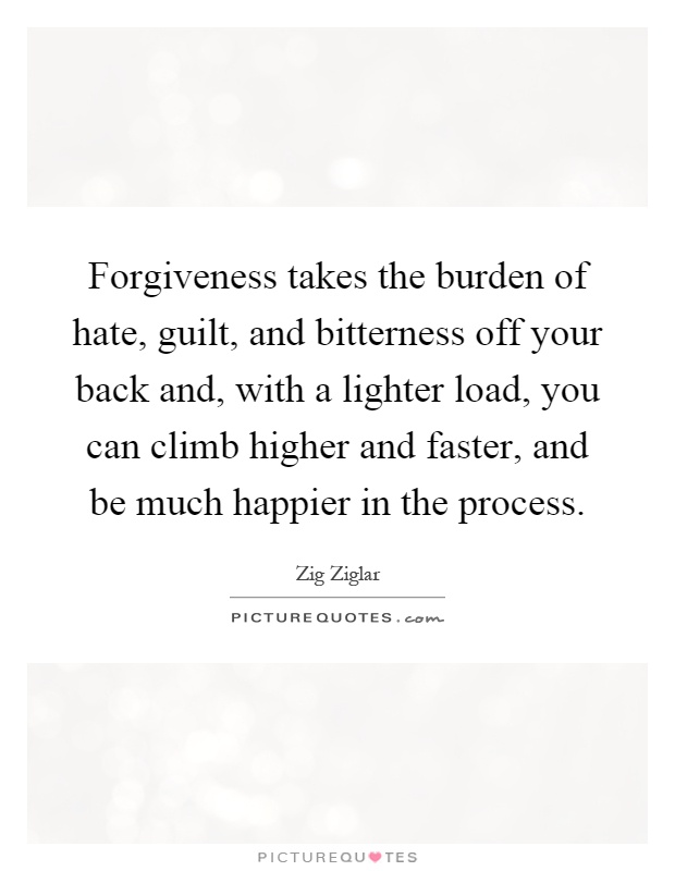 guilt and burden in the things Healthy guilt allows us to own up to and learn from our mistakes it gives us a  chance to make amends, to do things differently next time,.
