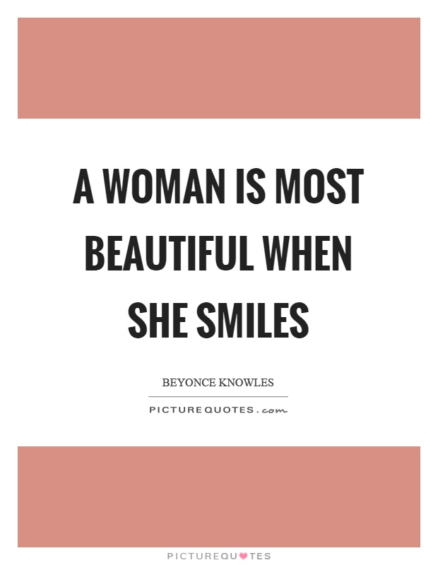 A woman is most beautiful when she smiles Picture Quote #1