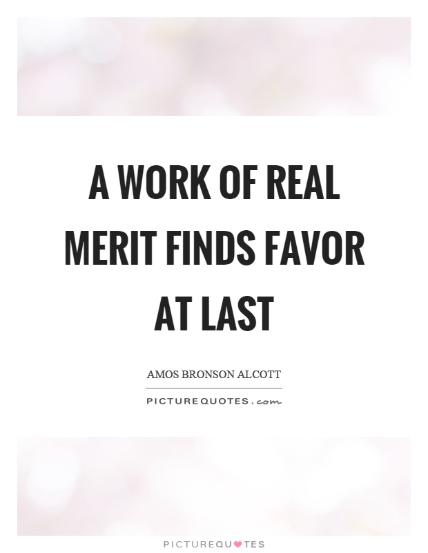 A work of real merit finds favor at last Picture Quote #1
