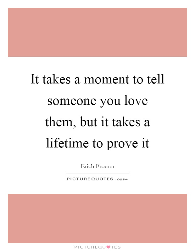 To you quotes love someone prove 140 Love