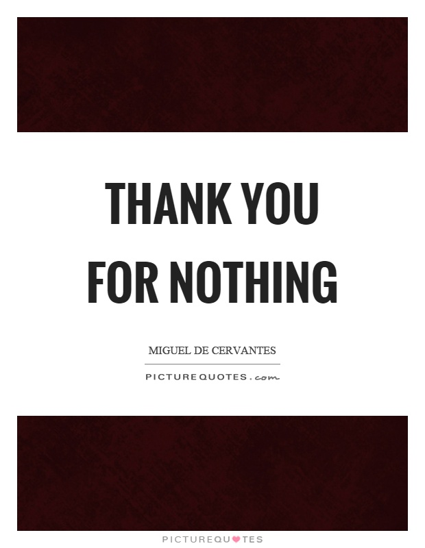 Thank you for nothing Picture Quote #1