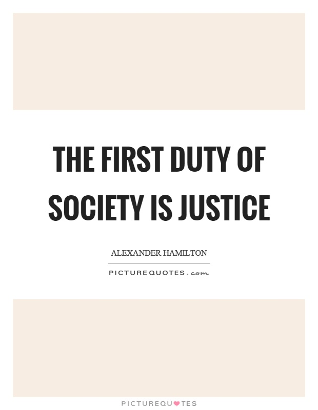 The first duty of society is justice Picture Quote #1