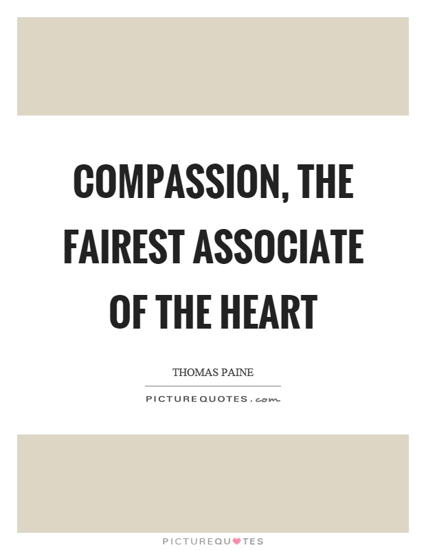 Compassion, the fairest associate of the heart Picture Quote #1