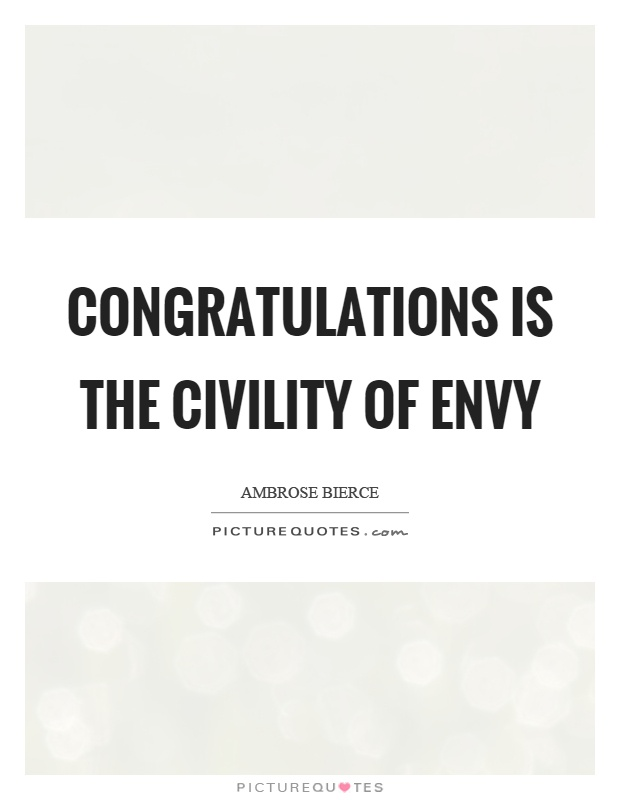 Congratulations is the civility of envy Picture Quote #1