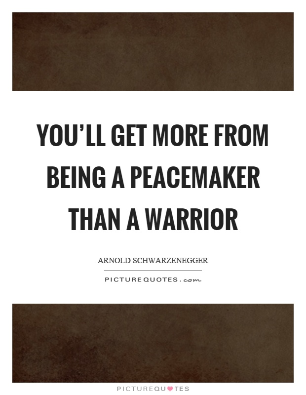 Peacemaker Quotes Stunning Peacemaker Quotes  Peacemaker Sayings  Peacemaker Picture Quotes