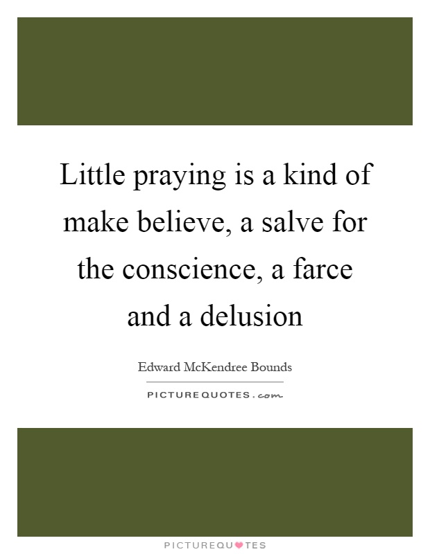 Make believe quotes sayings make believe picture quotes for Farcical quotes