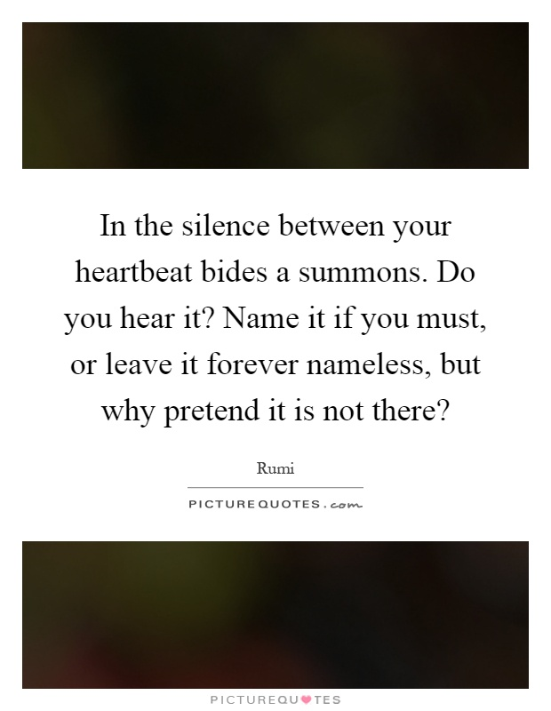 silence what do you hear essay What do you see, hear, experience as you follow your path then sit down with pen and paper and write about that place so that your reader can experience it through your description make them see what you see, hear what you hear, feel what you feel.