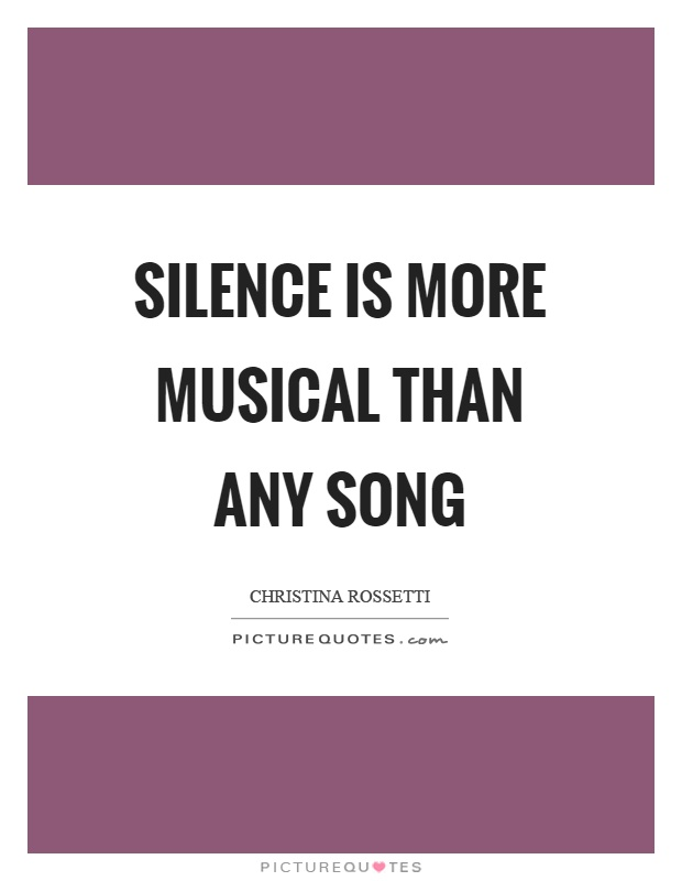 Silence is more musical than any song Picture Quote #1
