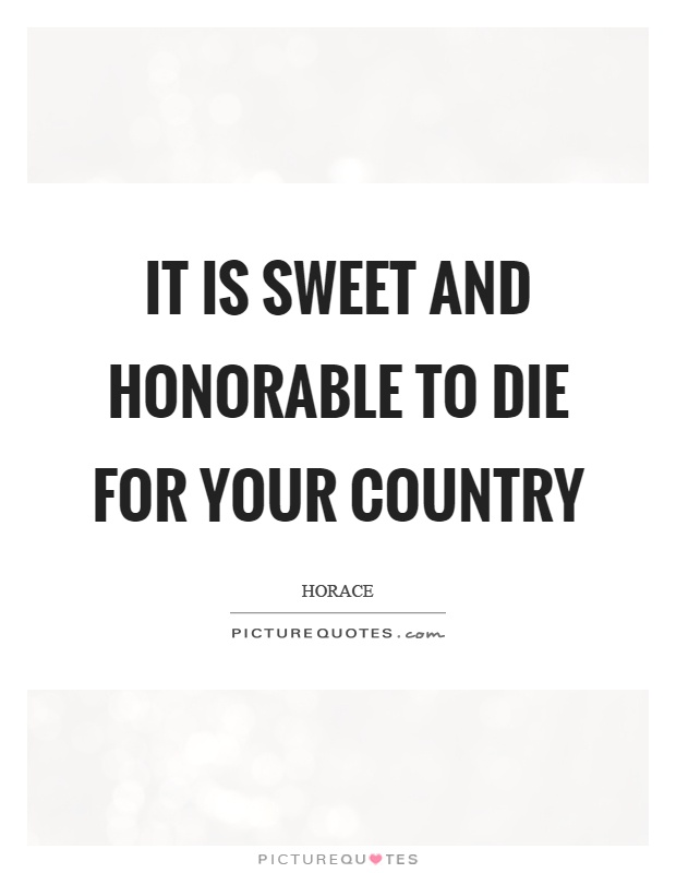 It is sweet and honorable to die for your country Picture Quote #1