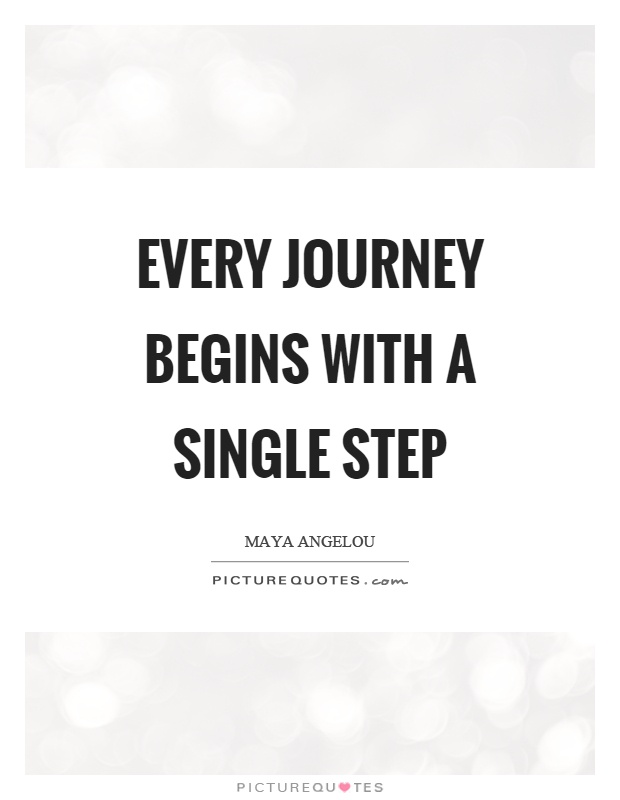 Every journey begins with a single step Picture Quote #1