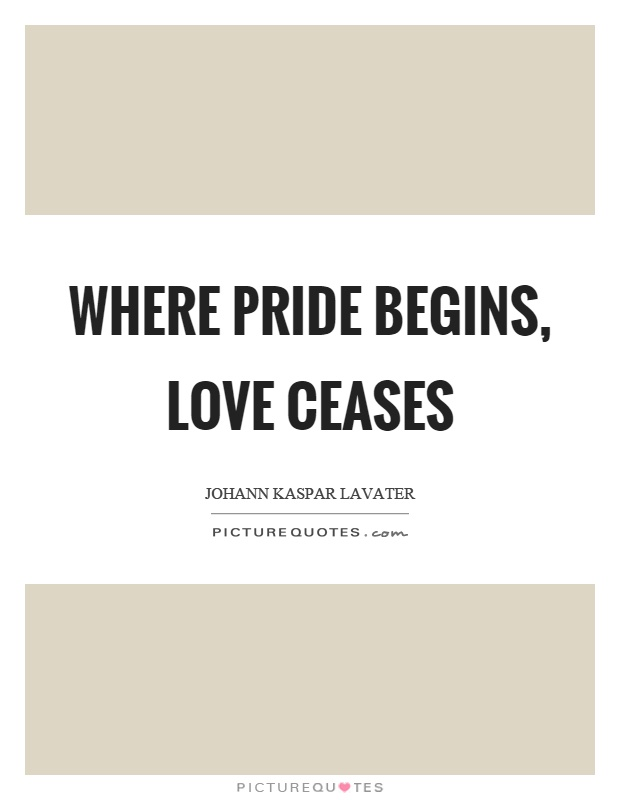 Where Pride Begins, Love Ceases