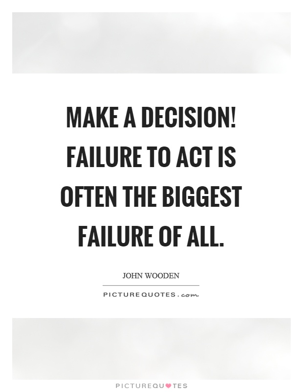 John Wooden Quotes & Sayings (303 Quotations)Quotes About Failure To Act