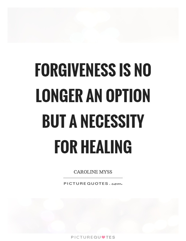 Forgiveness is no longer an option but a necessity for healing Picture Quote #1