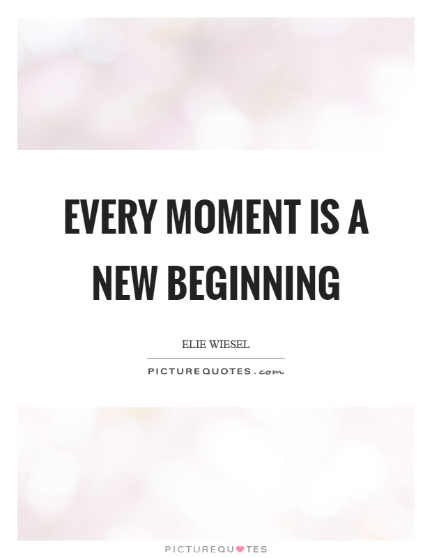 Every moment is a new beginning Picture Quote #1