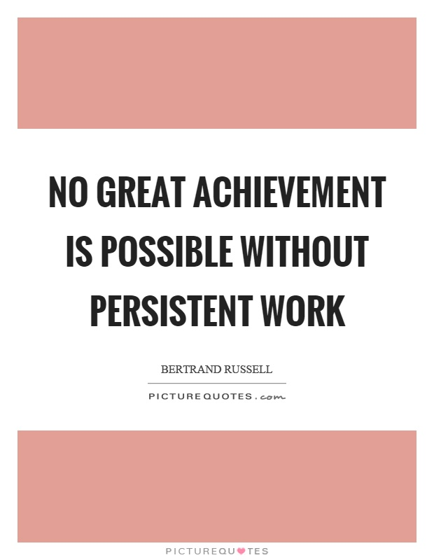 No great achievement is possible without persistent work Picture Quote #1