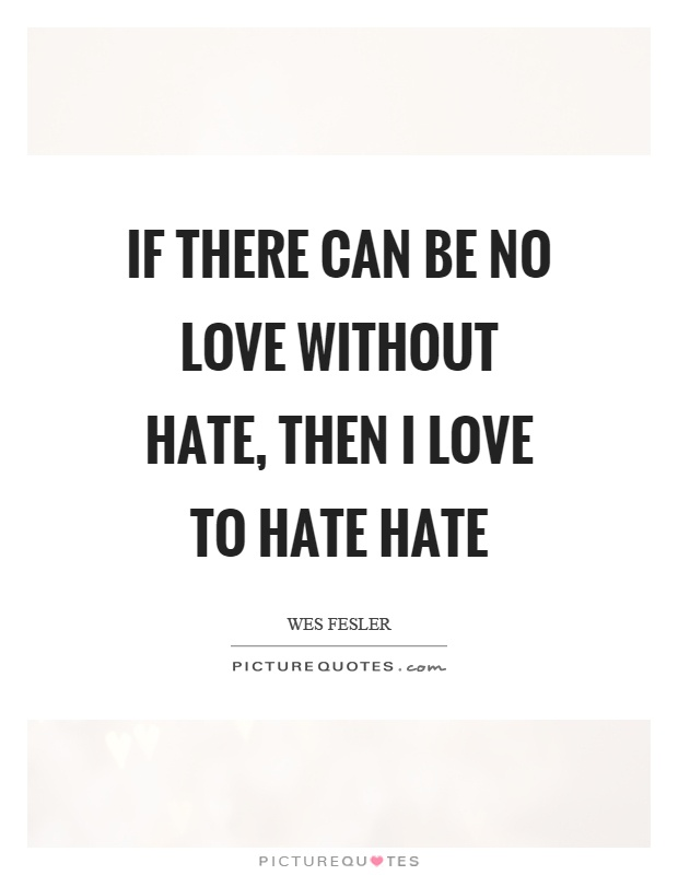 Quotes About Love And Hate: Hate Picture Quotes - Page 16
