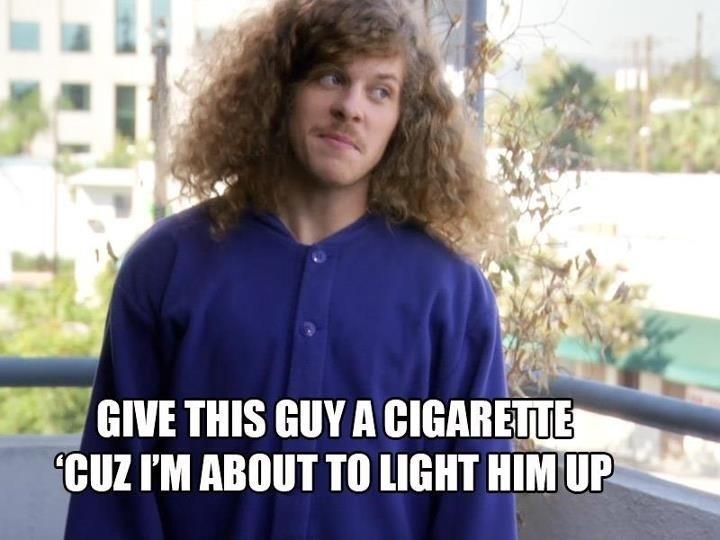Give this guy a cigarette 'cuz I'm about to light him up Picture Quote #1