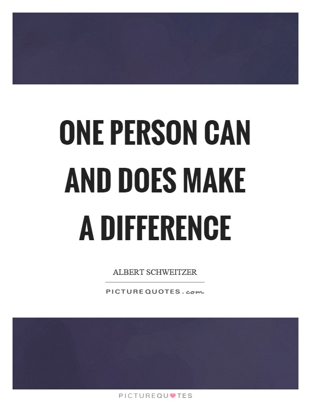 One person can and does make a difference Picture Quote #1