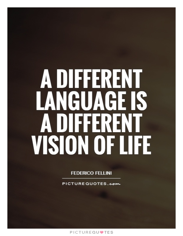 A different language is a different vision of life Picture Quote #1