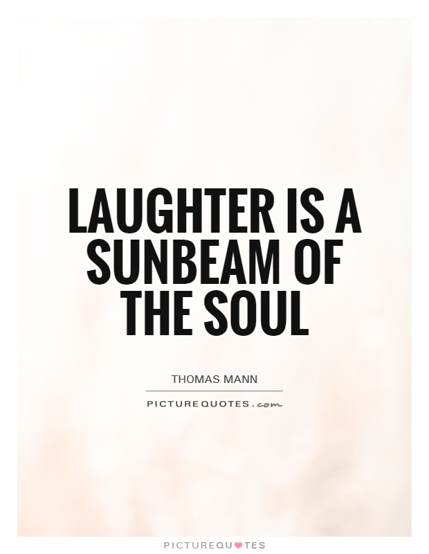 Laughter is a sunbeam of the soul Picture Quote #1