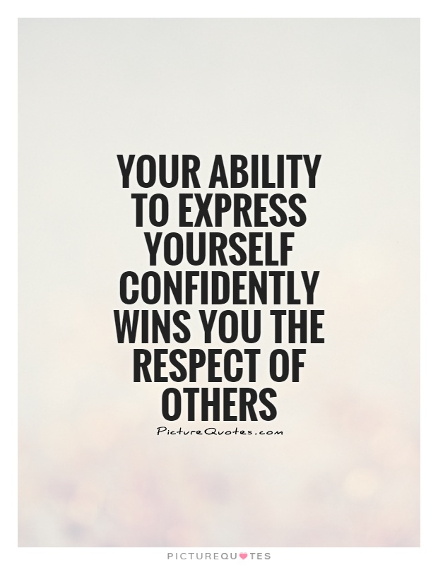 Quote Express | Your Ability To Express Yourself Confidently Wins You The