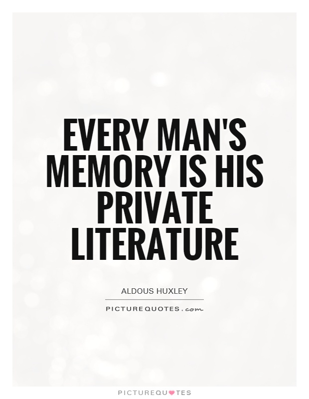 Literature Quotes Simple Every Man's Memory Is His Private Literature Picture Quotes