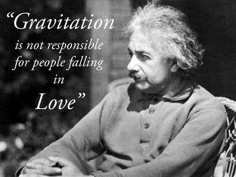 Gravitation is not responsible for people falling in love Picture Quote #2