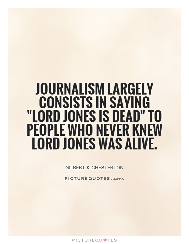 Journalism largely consists in saying
