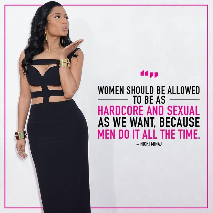 Women should be allowed to be as hardcore and sexual as we want, because men do it all the time Picture Quote #1