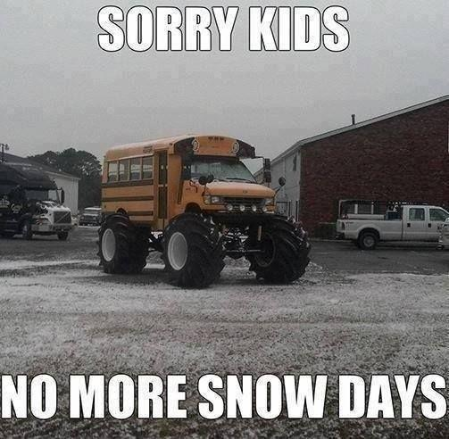 Sorry kids, no more snow days Picture Quote #1