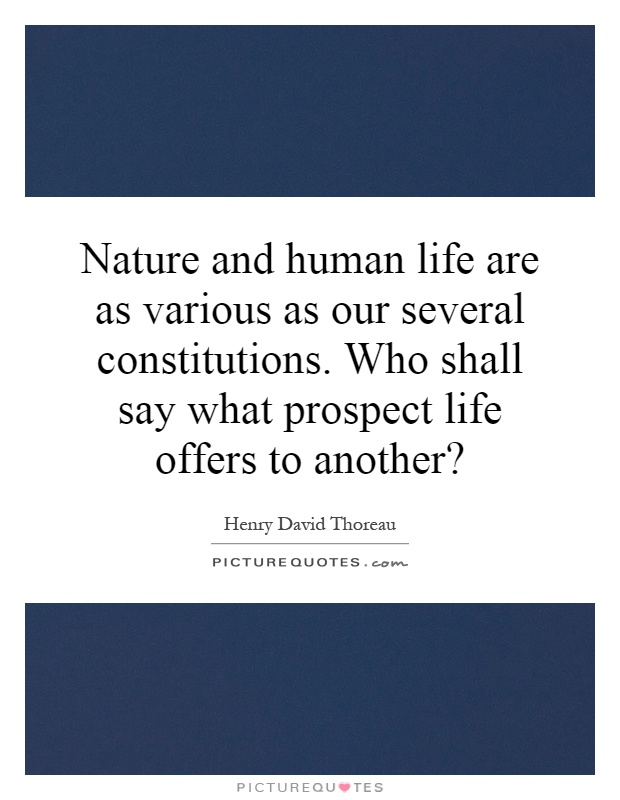 Nature and human life are as various as our several... | Picture Quotes