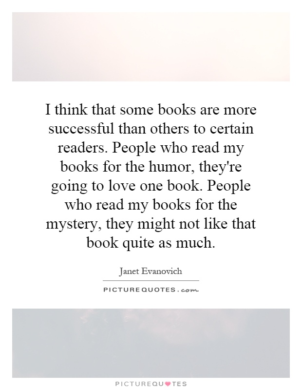 I Think That Some Books Are More Successful Than Others To