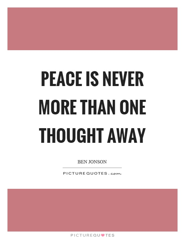 Peace is never more than one thought away Picture Quote #1