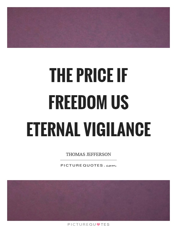 The price if freedom us eternal vigilance Picture Quote #1