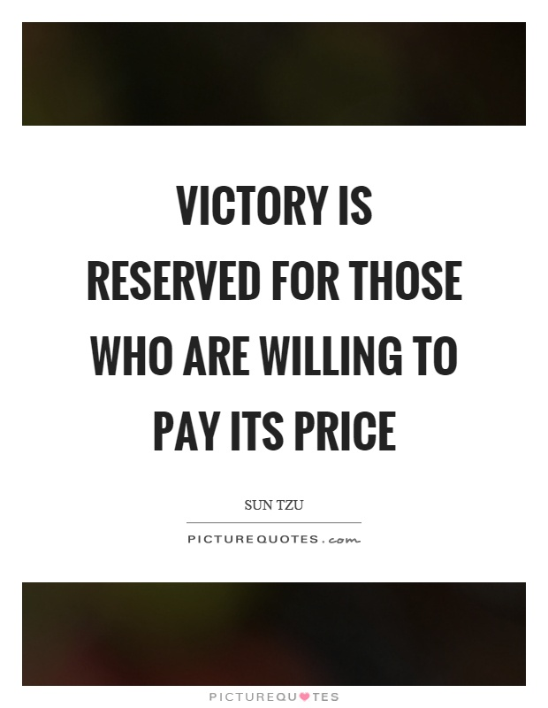 Victory is reserved for those who are willing to pay its price Picture Quote #1