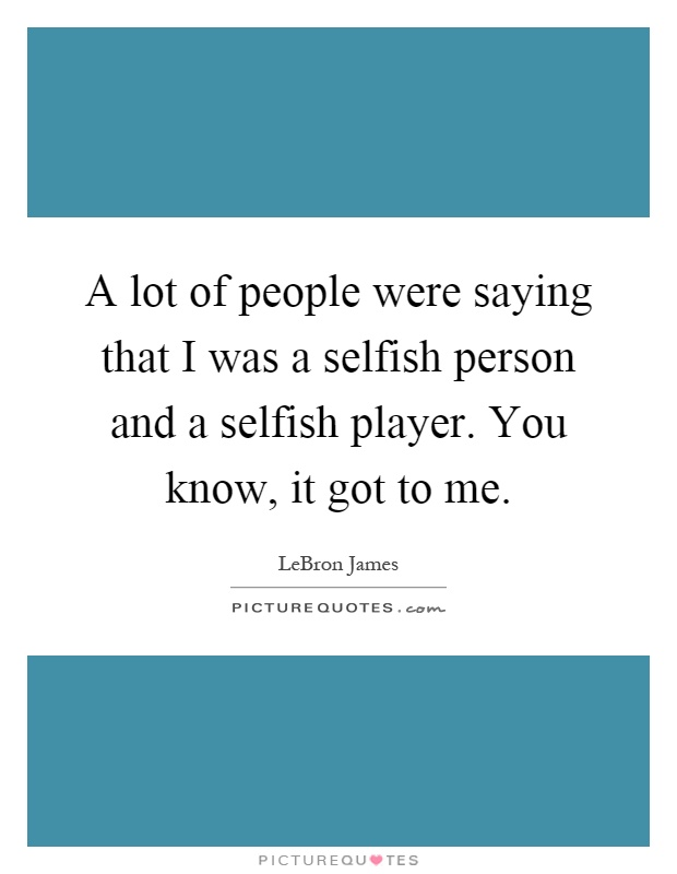 Selfish Person Quotes & Sayings