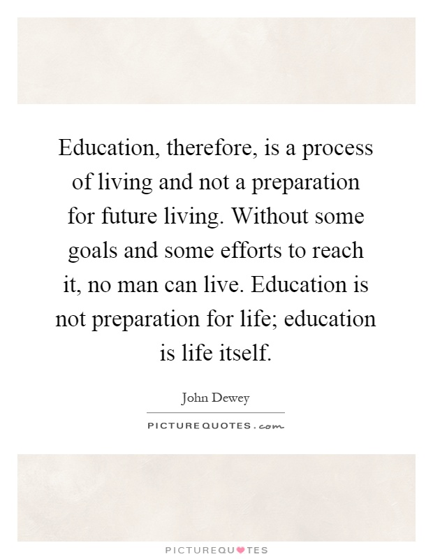 education is not a preparation for Not an educationcom member yet yes, i am 13 or over no, i am not 13 that's okay just grab an adult to continue are you 13 or older click here create account.