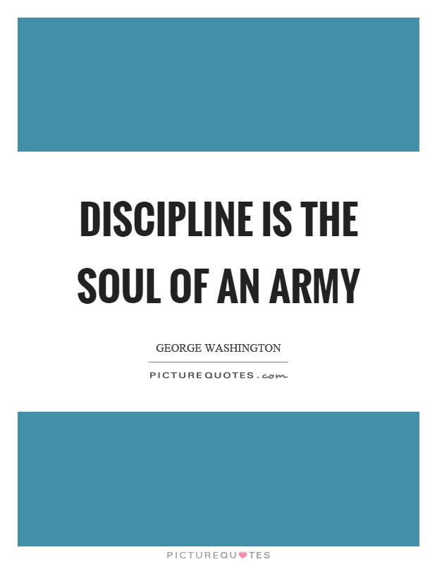Discipline is the soul of an army Picture Quote #1