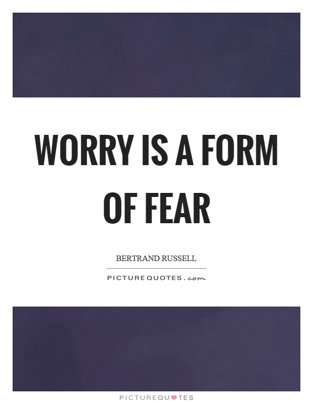 Worry is a form of fear Picture Quote #1